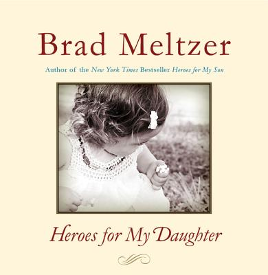Heroes for My Daughter By Meltzer, Brad